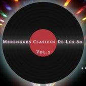Merengues Clasicos de los 80, Vol.2 by Various Artists