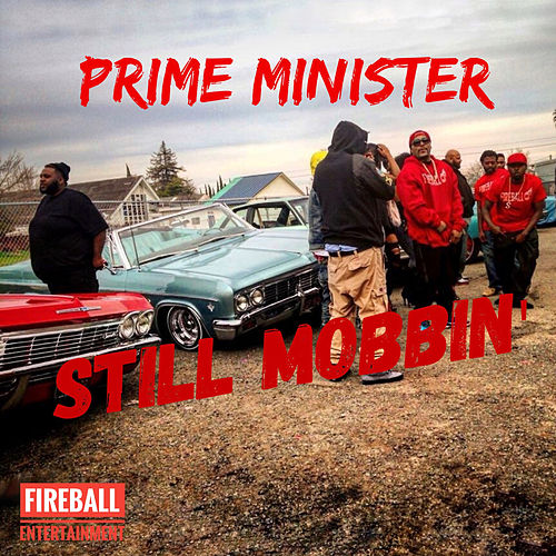 Still Mobbin' by Prime Minister