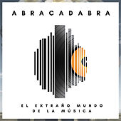 El Extraño Mundo de la Música by Abracadabra