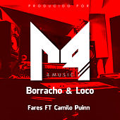 Borracho y Loco by Fares