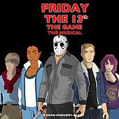Friday the 13th: The Game (The Musical) by Logan Hugueny-Clark
