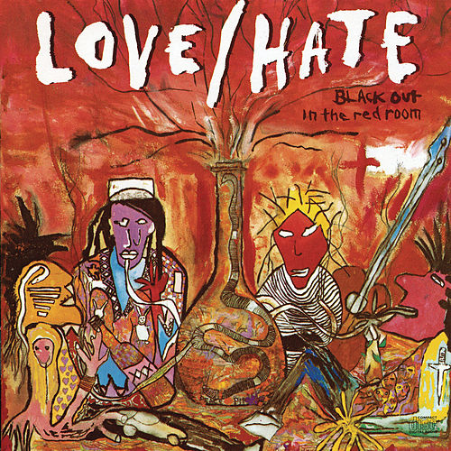 Play & Download Blackout in the Red Room by Love/Hate | Napster