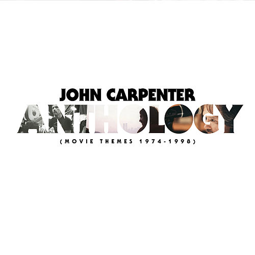 Anthology: Movie Themes 1974-1998 by John Carpenter