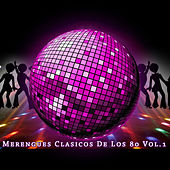 Merengues Clasicos de los 80, Vol.1 by Various Artists