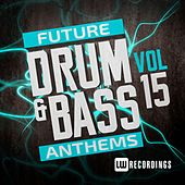 Future Drum & Bass Anthems, Vol. 15 - EP by Various Artists