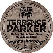 Gratiot Avenue Piano / Unconditional - Single by Terrence Parker
