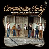 Live in San Fran '71 by Commander Cody