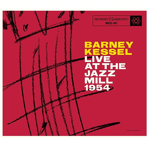 Live at the Jazz Mill by Barney Kessel