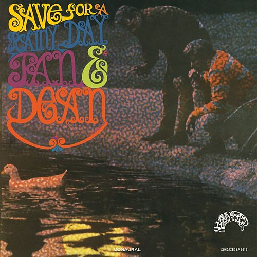 Save for a Rainy Day (Limited Edition Mono) by Jan & Dean
