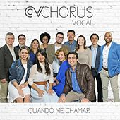 Quando Me Chamar by Chorus Vocal