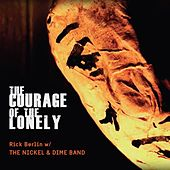 The Courage of the Lonely by Rick Berlin