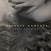 Intimate Moments by Peter Pearson