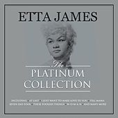 The Platinum Collection by Etta James