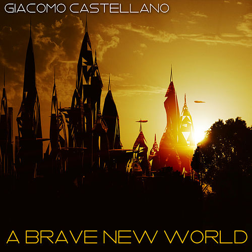 A Brave New World by Giacomo Castellano