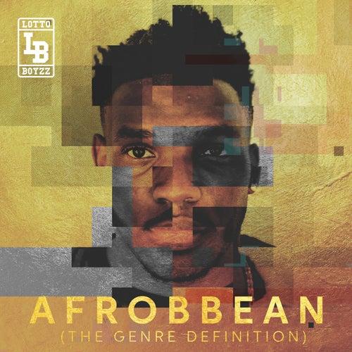 Afrobbean (The Genre Definition) EP di LottoBoyzz