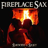 Fireplace Sax - Smooth & Silky by Various Artists