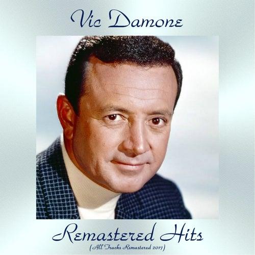Remastered Hits (All Tracks Remastered 2017) von Vic Damone