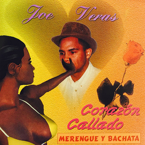 Corazón Callado, Merengue y Bachata by Joe Veras