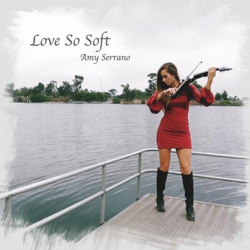 Love so Soft de Amy Serrano