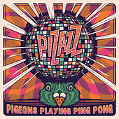 Pizzaz by Pigeons Playing Ping Pong