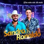 Pra Mim Não da Mais de Sandro