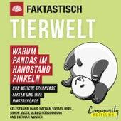 Faktastisch - Tierwelt - Warum Pandas im Handstand pinkeln (Ungekürzt) von Faktastisch