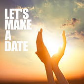 Let's Make A Date von Various Artists
