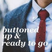 Buttoned Up & Ready To Go von Various Artists