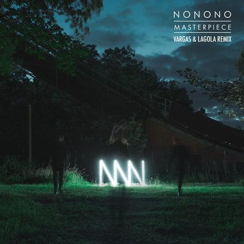Masterpiece (Vargas & Lagola Remix) by NoNoNo