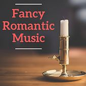 Fancy Romantic Music by Various Artists