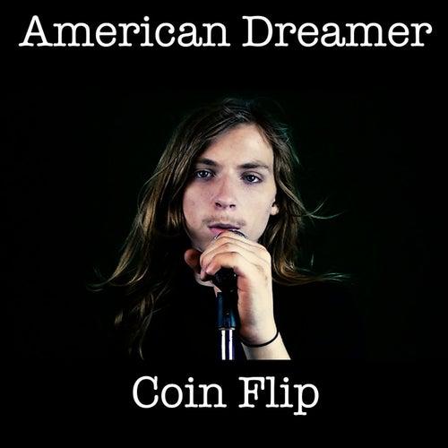 American Dreamer by Coin Flip