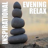 Inspirational Evening Relax von Various Artists