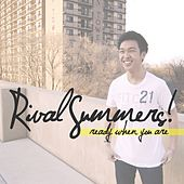 Ready When You Are by Rival Summers