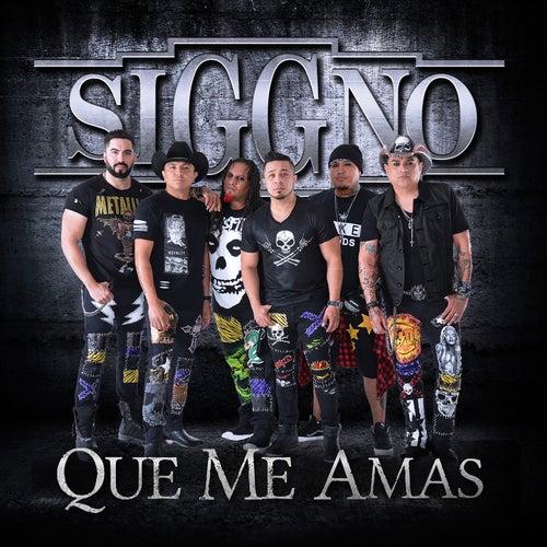 Que Me Amas by Siggno