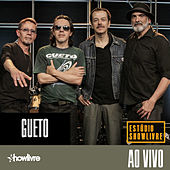 Gueto no Estúdio Showlivre (Ao Vivo) by Gueto