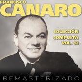 Colección Completa Vol. 12 (Remasterizado) by Francisco Canaro