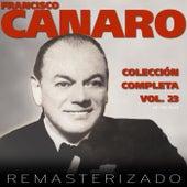 Colección Completa, Vol. 23 (Remasterizado) by Francisco Canaro