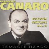 Colección Completa, Vol. 11 (Remasterizado) by Francisco Canaro