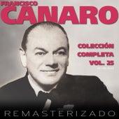 Colección Completa, Vol. 25 (Remasterizado) by Francisco Canaro