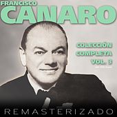 Colección Completa, Vol. 3 (Remasterizado) by Francisco Canaro