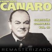 Colección Completa, Vol. 10 (Remasterizado) by Francisco Canaro