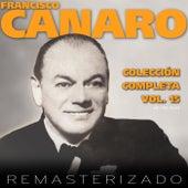 Colección Completa, Vol. 15 (Remasterizado) by Francisco Canaro