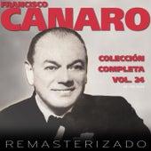 Colección Completa, Vol. 24 (Remasterizado) by Francisco Canaro