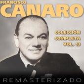 Colección Completa, Vol. 13 (Remasterizado) by Francisco Canaro