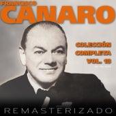 Colección Completa, Vol. 18 (Remasterizado) by Francisco Canaro