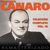 Colección Completa, Vol. 19 (Remasterizado) by Francisco Canaro