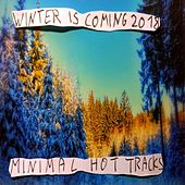 WINTER IS COMING 2018 (Minimal Hot Tracks) by Various Artists