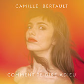 Comment te dire adieu by Camille Bertault