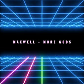 More Gods by Maxwell