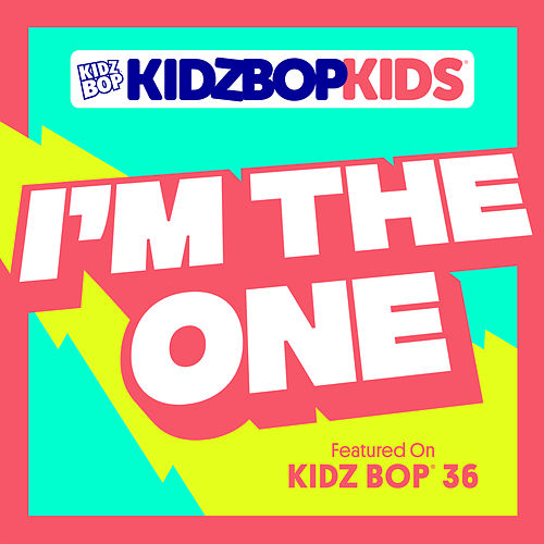 I'm The One by KIDZ BOP Kids